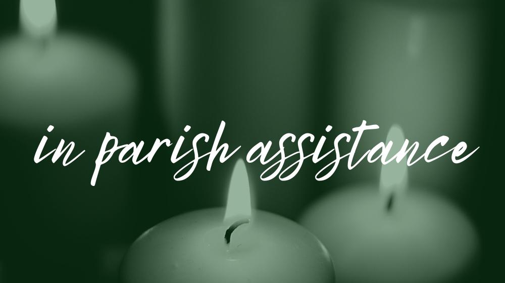 In Parish Assistance